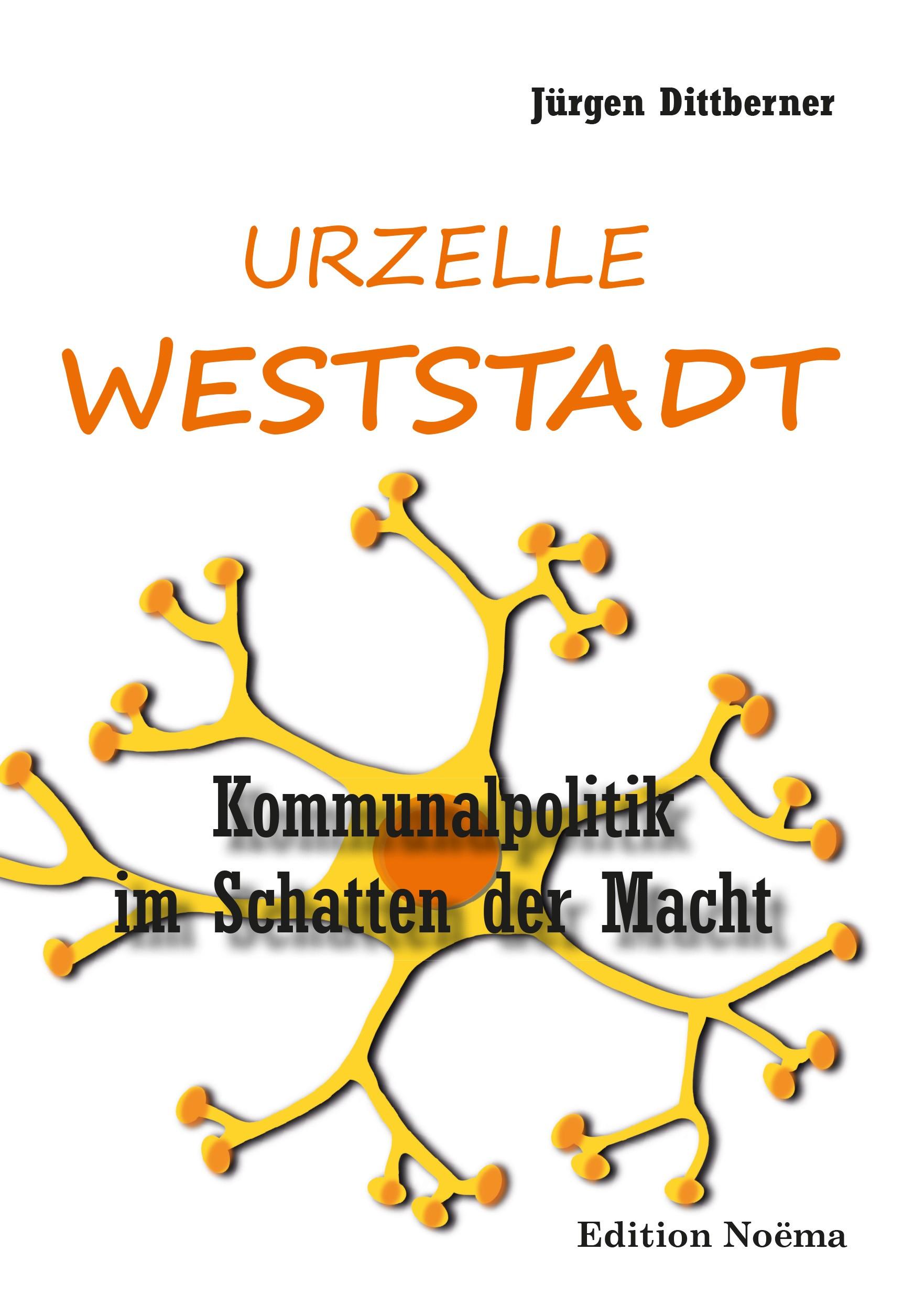 Die Urzelle 'Weststadt'