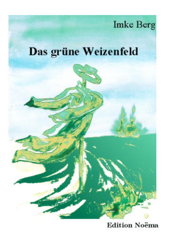 Das grüne Weizenfeld