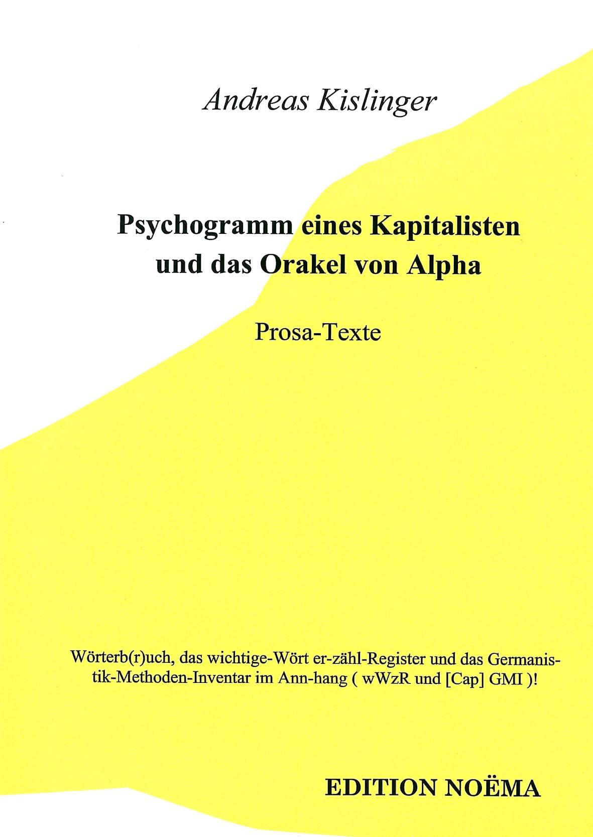 Psychogramm eines Kapitalisten und das Orakel von Alpha, oder: Des Wahnsinn's 1x1 in der Eitelkeit der Macht
