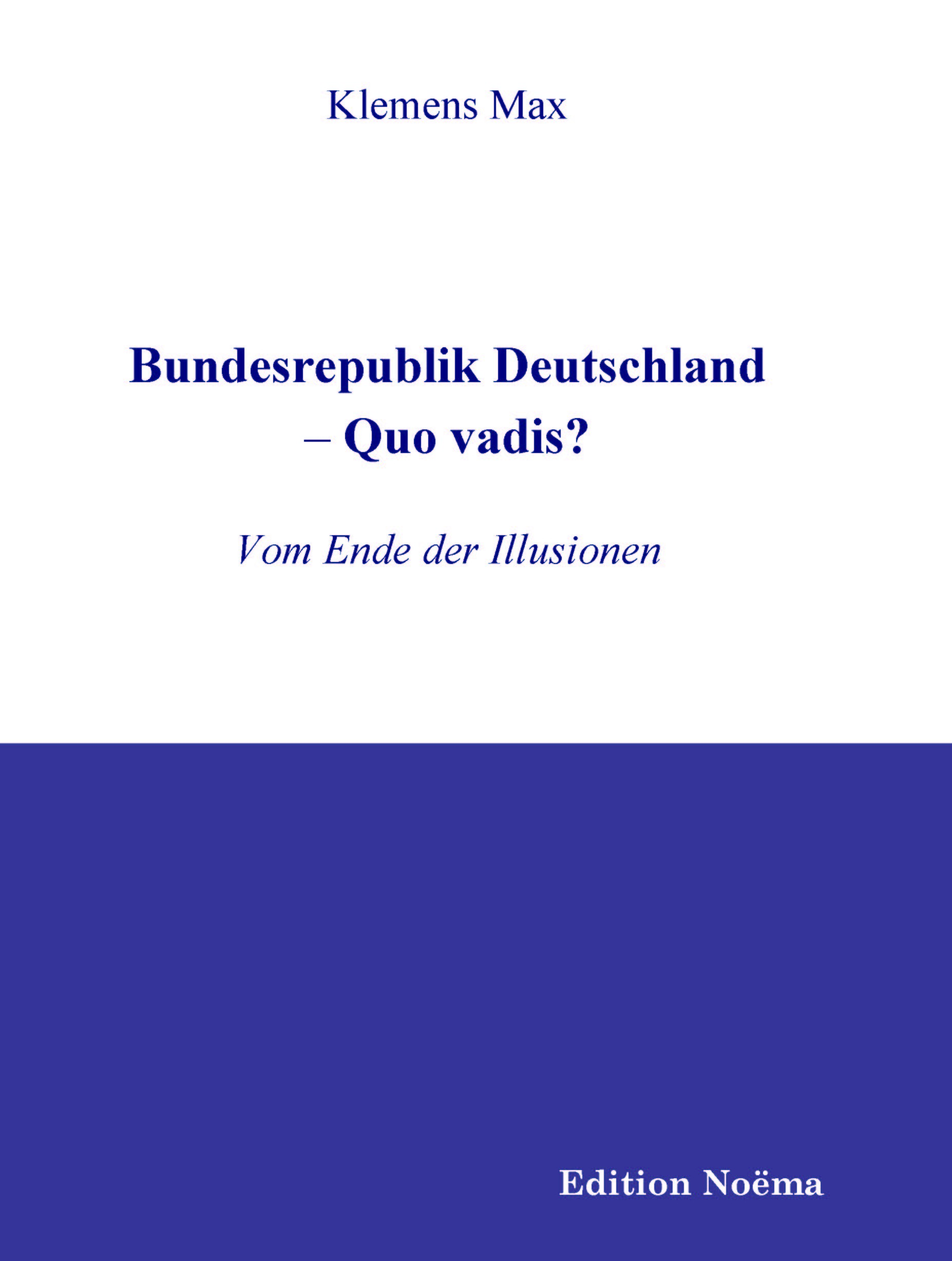 Bundesrepublik Deutschland – Quo vadis?