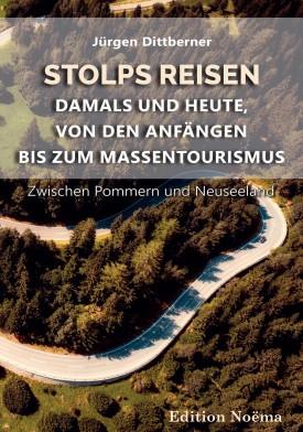 Stolps Reisen: Damals und heute, von den Anfängen bis zum Massentourismus