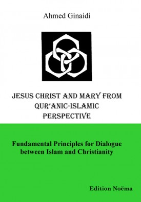 Jesus Christ and Mary from Qur'anic-Islamic Perspective